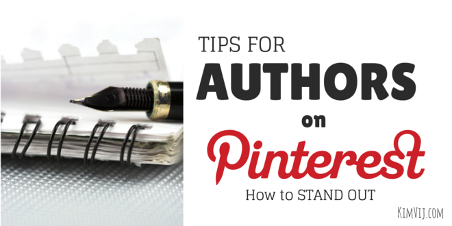 Tips for Authors to STAND OUT on Pinterest by Kim Vij