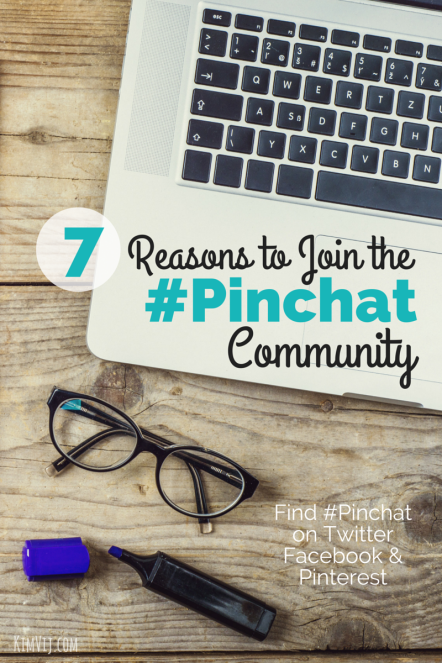 7 Reasons to Join #PinChat Community and Twitter Chat on Wednesday Nights! Hosted by Kelly Lieberman and Kim Vij