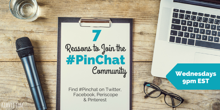 7 Top Reasons to Join the #PinChat Community and Twitter Chat Wednesdays at 9pm